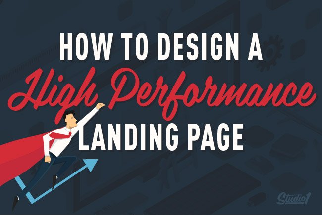 Studio1Design-BLOG-How to Design a High Performance Landing Page