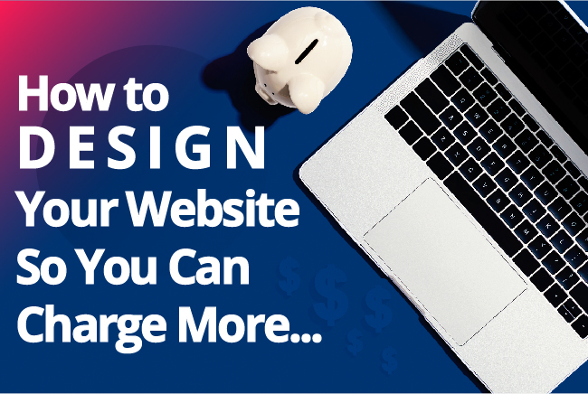 Studio1Design-How to Design Your Website So You Can Charge More-01